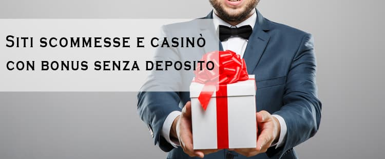 siti scommesse casino bonus senza deposito